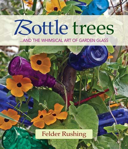 Bottle Trees by Felder Rushing